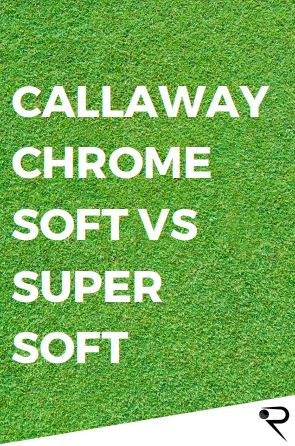 callaway supersoft vs chrome soft main image