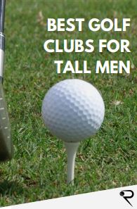 best golf clubs for tall men main image