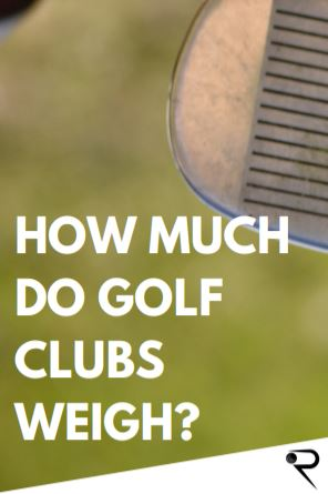 how much do golf clubs weigh main image