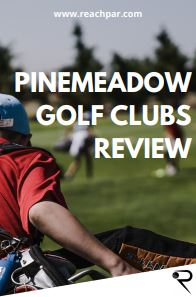 pinemeadow golf clubs review main image